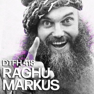 419: Raghu Markus