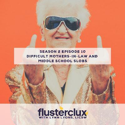 Listeners Ask: Difficult Mothers-in-law and Middle School Slobs