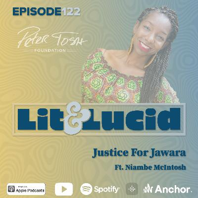 E.122 - Justice For Jawara Ft. Niambe McIntosh of The Peter Tosh Foundation