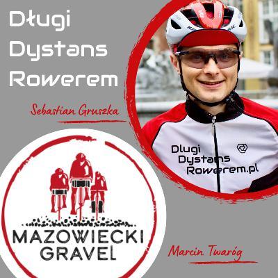DDR #59 - Mazowiecki Gravel - Marcin Twaróg