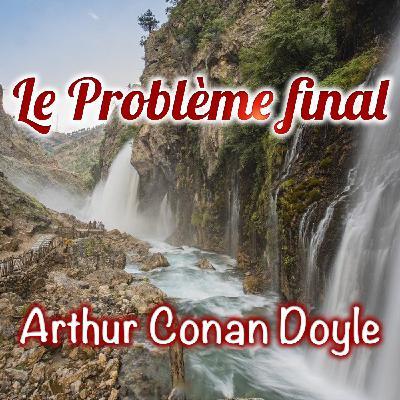 Le Problème final, Arthur Conan Doyle (Livre audio)