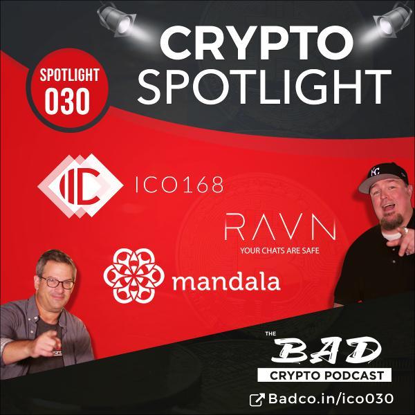 Crypto Spotlight 030: Mandala, Ravn, ICO168.io