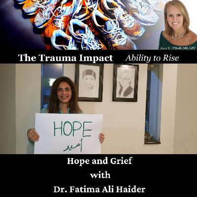 Hope and Grief with Dr. Fatima Ali Haider