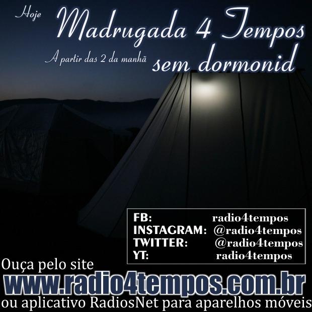 Rádio 4 Tempos - Madrugada sem Dormonid 06:Rádio 4 Tempos