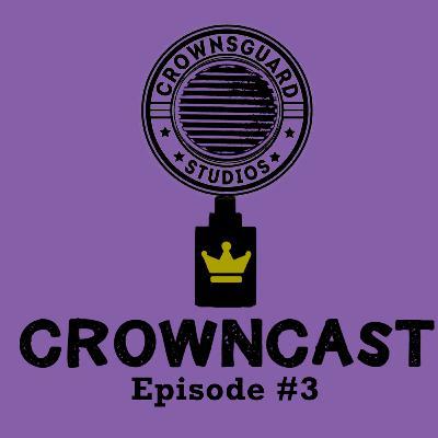CrownCast | Episode #3