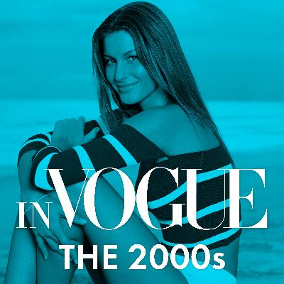 Introducing In Vogue: The 2000s