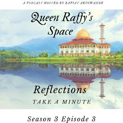 Reflections - Take A Minute Season 3 Ep3