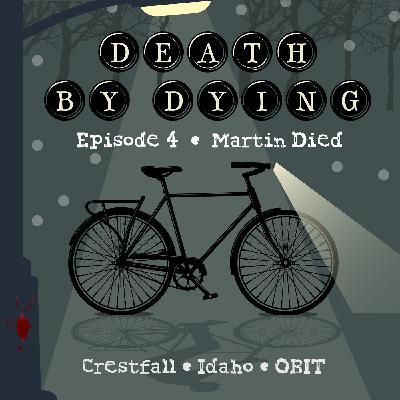 Obituary 04: Martin Died