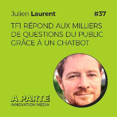 TF1 répond aux milliers de questions du public grâce à un chatbot, avec Julien Laurent