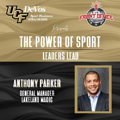 Leaders Lead with Anthony Parker, GM Lakeland Magic, UCF Power of Sport Series