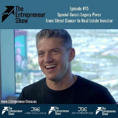Legacy Perez - Street Dancer to Real Estate Investor