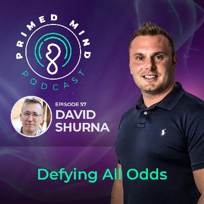 057 - David Shurna - Defying All Odds