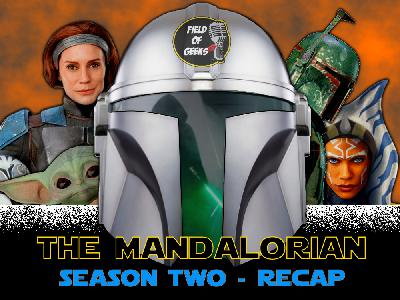 FIELD of GEEKS SPECIALS - The Mandalorian: Season Two - Recap