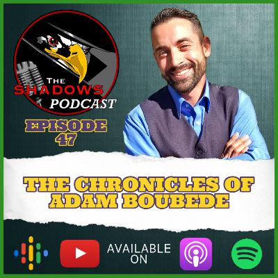 Episode 47: The Chronicles of Adam Boubede