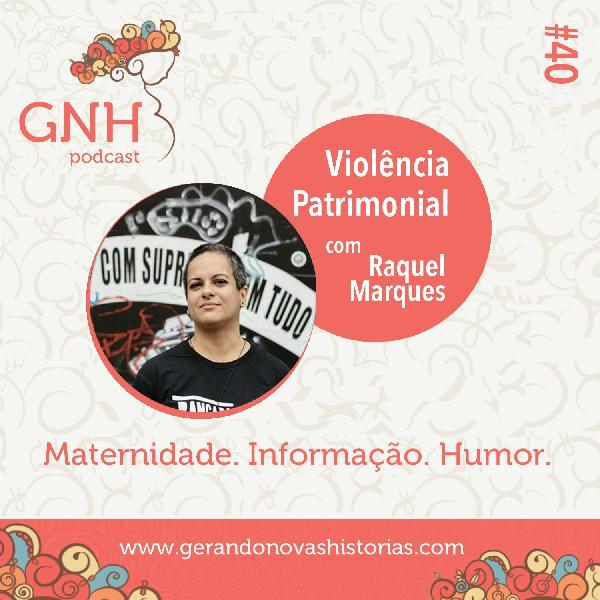 GNH#40 Violência Patrimonial