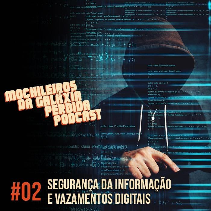 MGPcast #02 - Segurança da informação, política e vazamentos digitais