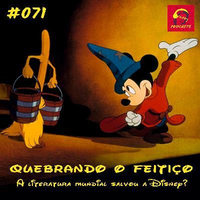 ClioCast #071: Quebrando o Feitiço: A literatura mundial salvou a Disney?