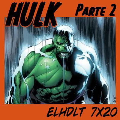 [ELHDLT] 7x20 El Increible Hulk (Parte 2, 1992-2019, crossover Sala de Peligro)