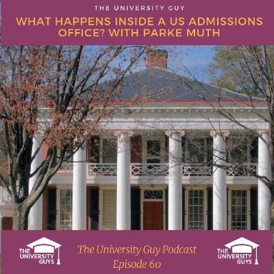 Episode 60: Inside a US University Admissions Office, with Parke Muth