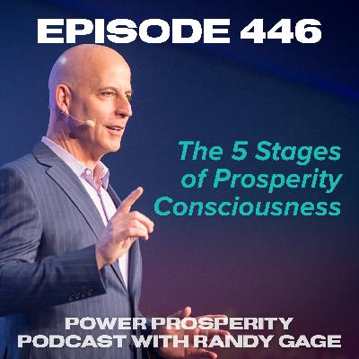Episode 446: The 5 Stages of Prosperity Consciousness