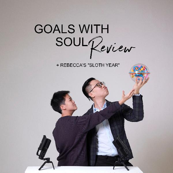 """Ep #9 - Goals With Soul Review + Rebecca's """"Sloth Year"""""""