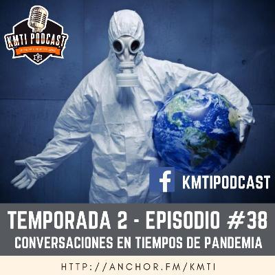 T2 - Episodio #38 - Conversaciones en tiempo de pandemia