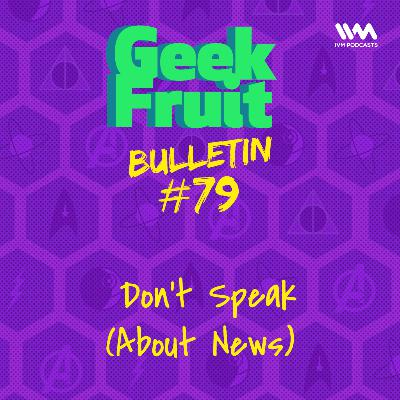 Ep. 275: Don't Speak (About News)
