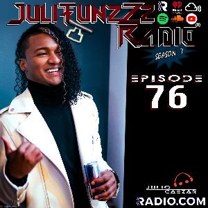 JuliTunzZz Radio Episode 76