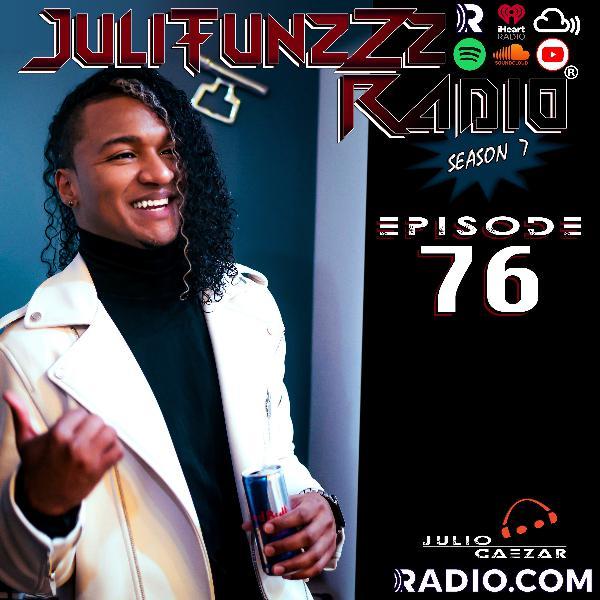 JuliTunzZz Radio Episode 76