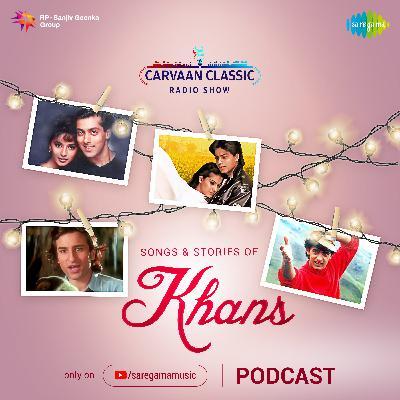 Carvaan Classic Radio Show | Khans Special | Shahrukh Khan | Salman Khan | Amir Khan | Saif Ali Khan