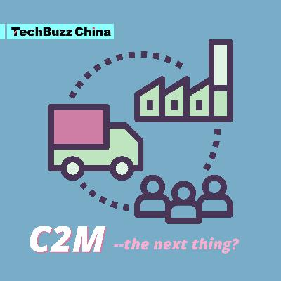 Ep. 77: The next thing in China ecommerce? Consumer to manufacturer (C2M)