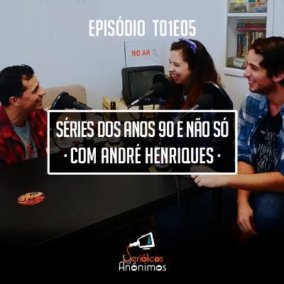 T01E05 - Séries dos Anos 90 e Não Só (com André Henriques)