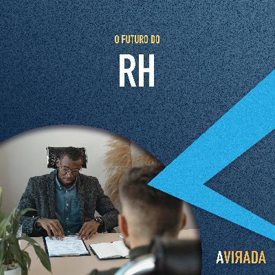 T3:E1 - O Futuro do RH