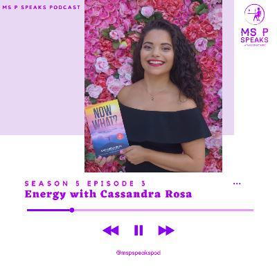 Season 5; Episode 3- Energy With Cassandra Rosa