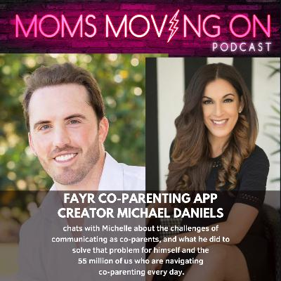 Helping Co-Parents Communicate Better; One Text, Request for Money, and Calendar-Swap at a Time, with Fayr App Founder Michael Daniels