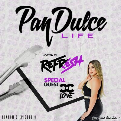 """The Pan Dulce Life"" With DJ Refresh - Season 3 Episode 9 feat. CC Love"