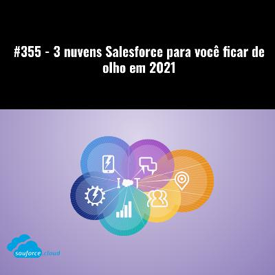 #355 - 3 nuvens Salesforce para você ficar de olho em 2021