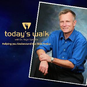 Living Between Two Worlds on Today's Walk With Pastor Roger Spradlin