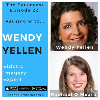 The Pausecast Ep. 22 Wendy Yellen - Eidetic Imagery Expert
