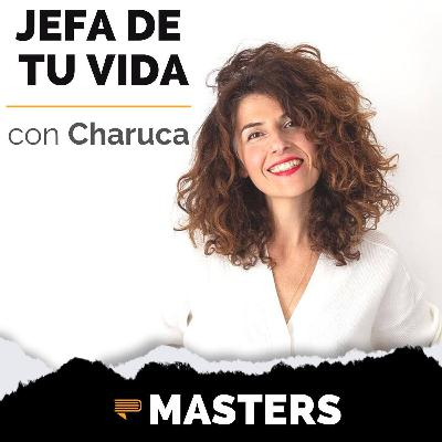 Charuca: Cómo Ser Jefes de Nuestra Vida - MASTERS