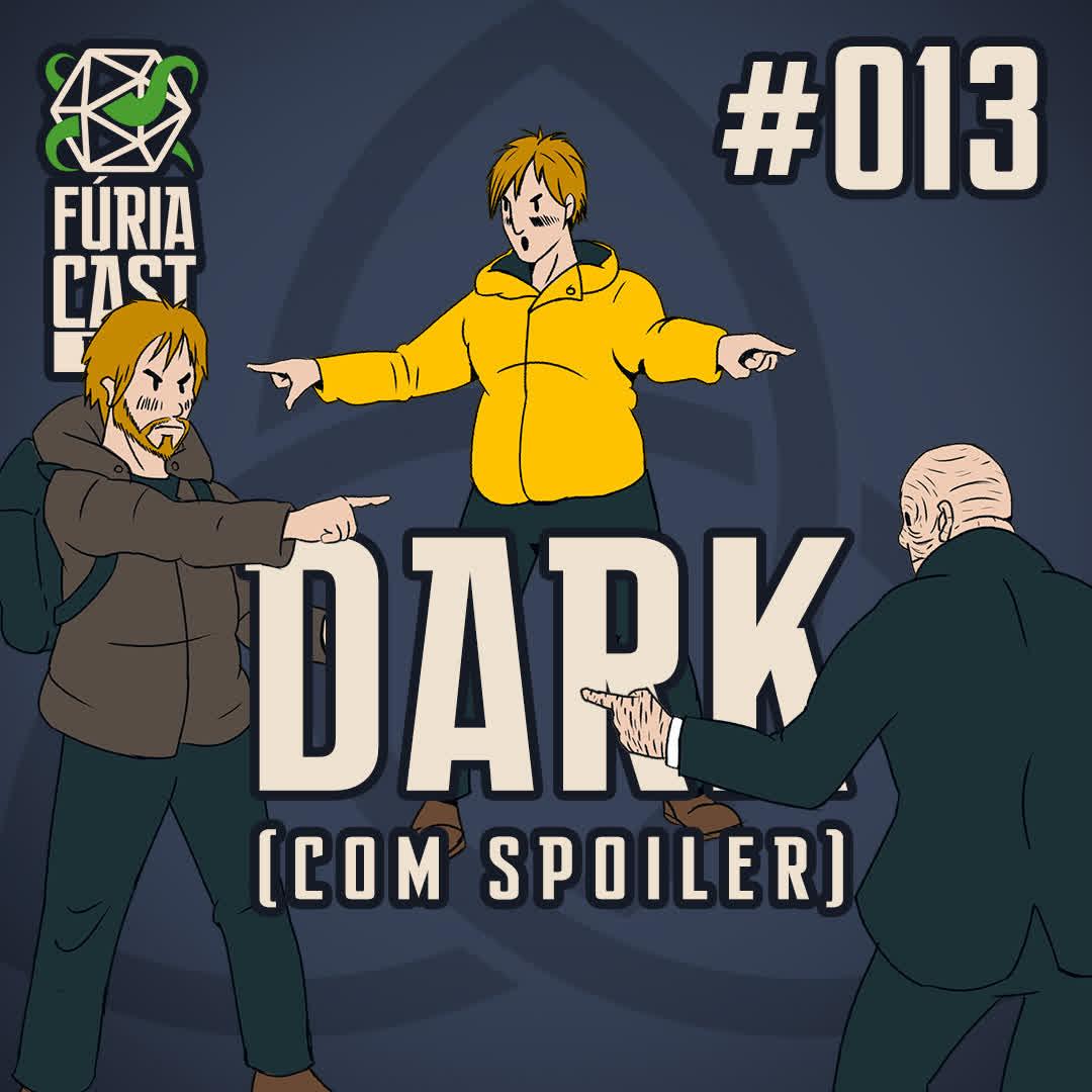 FÚRIACAST RPG #013: DARK (COM SPOILER)