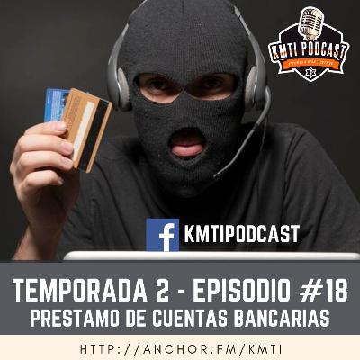 T2 - Episodio 18 - Préstamo de cuentas bancarias