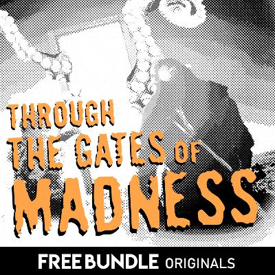 1.1 Through The Gates of Madness