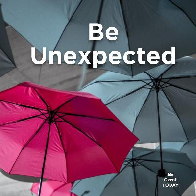 Episode 131: Be Unexpected