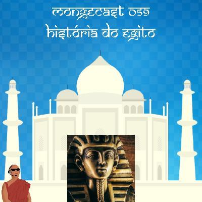 Mongecast #059 - História do Egito