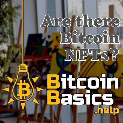 Are there Bitcoin NFTs? | Bitcoin Basics (129)