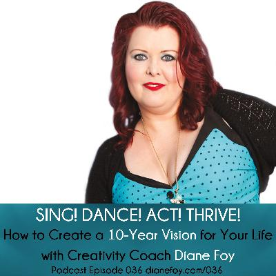 How To Create A 10-Year Vision For Your Life with Creativity Coach Diane Foy