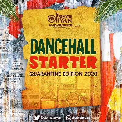 Private Ryan Presents Dancehall Starter 2020 (Quarantine Edition) RAW