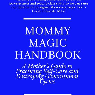 Discussion of MommyMagic Handbook - A Mother's Guide to self-care, parenting and destroying negative