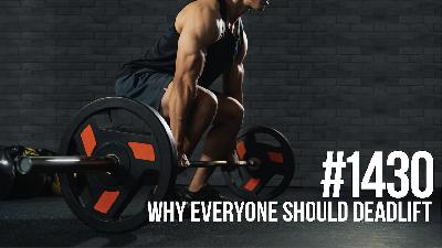 1430: Why Everyone Should Deadlift